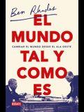 El Mundo Tal Y Como Es / The World as It Is: A Memoir of the Obama White House
