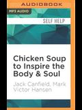 Chicken Soup to Inspire the Body & Soul: Motivation and Inspiration for Living and Loving a Healthy Lifestyle