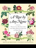 A Rose by Any Name