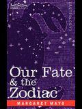 Our Fate & the Zodiac