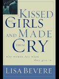 Kissed the Girls and Made Them Cry: Why Women Lose When We Give In