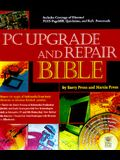 PC Upgrade and Repair Bible: With CDROM