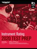 Instrument Rating Test Prep 2020: Study & Prepare: Pass Your Test and Know What Is Essential to Become a Safe, Competent Pilot from the Most Trusted S