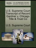 U.S. Supreme Court Transcript of Record Gardner V. Chicago Title & Trust Co