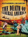 The Death of Liberal America