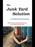 The Junk Yard Solution: Adventures Among the Boxcars and Other Lost Causes