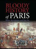 Bloody History of Paris: Riots, Revolution and Rat Pie