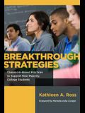 Breakthrough Strategies: Classroom-Based Practices to Support New Majority College Students