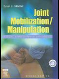 Joint Mobilization/Manipulation: Extremity and Spinal Techniques [With DVD-ROM]