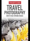 Insight Guides Travel Photography: How to Take Striking Images