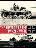 The History of the Panzerwaffe: Volume I: 1939-42
