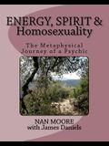Energy, Spirit and Homosexuality: The Metaphysical Journey of a Psychic