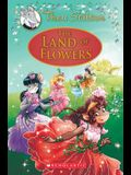 The Land of Flowers (Thea Stilton: Special Edition #6), 6: A Geronimo Stilton Adventure