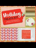 Holiday Treats Kit: Recipes and Wrappings for the Tastiest Gifts of the Season [With StickersWith Paper & Cellophane Gift Bags, String, TagsWith Bookl