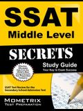 SSAT Middle Level Secrets Study Guide: SSAT Test Review for the Secondary School Admission Test