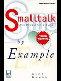 SmallTalk by Example: The Developer's Guide