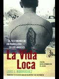 La Vida Loca (Always Running): El Testimonio de Un Pandillero En Los Angeles