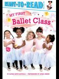 My First Ballet Class: Ready-To-Read Pre-Level 1