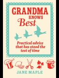 Grandma Knows Best: Practical Advice That Has Stood the Test of Time