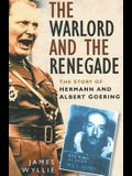The Warlord and the Renegade: The Story of Hermann and Albert Goering