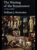 The Waning of the Renaissance, 1550-1640