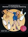 An Introduction to Women's Collegiate Bowling