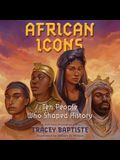 African Icons Lib/E: Ten People Who Shaped History