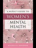 Nurse's Guide to Women's Mental Health
