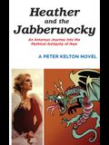 Heather and the Jabberwocky: An Amorous Journey into the Mythical Antiquity of Now
