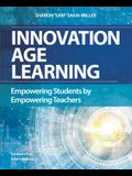 Innovation Age Learning: Empowering Students by Empowering Teachers