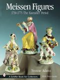 Meissen Figures 1730-1775: The Kaendler Years