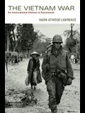The Vietnam War: An International History in Documents