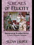 Schemes of Felicity: A Pride and Prejudice Variation