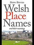 Welsh Place Names and Their Meanings