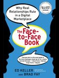 The Face-to-Face Book: Why Real Relationships