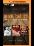 Blake Crouch - The Wayward Pines 3-In-1 Collection: Pines, Wayward, the Last Town