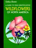 A Guide to Field Identification Wildflowers of North America