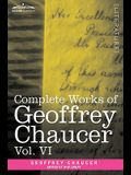 Complete Works of Geoffrey Chaucer, Vol.VI: Introduction, Glossary and Indexes (in Seven Volumes)