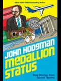 Medallion Status: True Stories from Secret Rooms