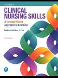 Clinical Nursing Skills: A Concept-Based Approach, Volume III