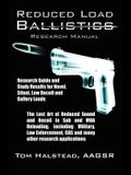 Reduced Load Ballistics Research Manual