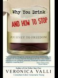 Why You Drink and How to Stop: A Journey to Freedom