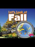 Let's Look at Fall (Investigate the Seasons)