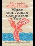 What W. H. Auden Can Do for You