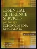 Essential Reference Services for Today's School Media Specialists, 2nd Edition