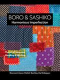 Boro & Sashiko, Harmonious Imperfection: The Art of Japanese Mending & Stitching
