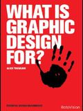 What Is Graphic Design For?