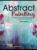 Abstract Painting: 20 Projects and Creative Techniques in Acrylic & Mixed Media
