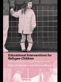 Educational Interventions for Refugee Children: Theoretical Perspectives and Implementing Best Practice