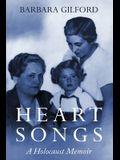 Heart Songs: A Holocaust Memoir